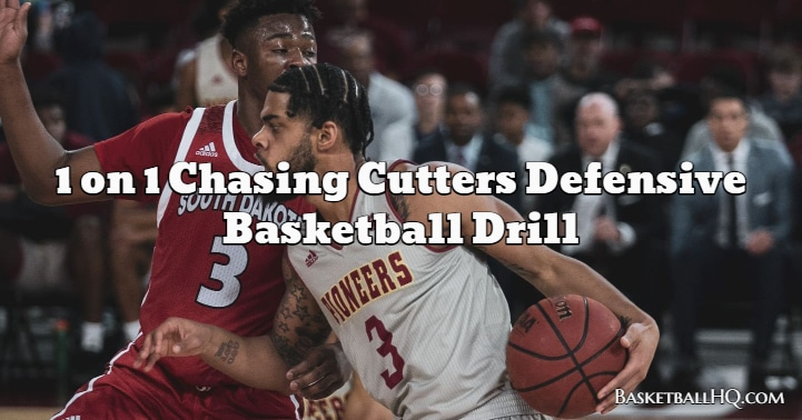 1 on 1 Chasing Cutters Defensive Basketball Drill