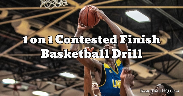 1 on 1 Contested Finish Basketball Drill