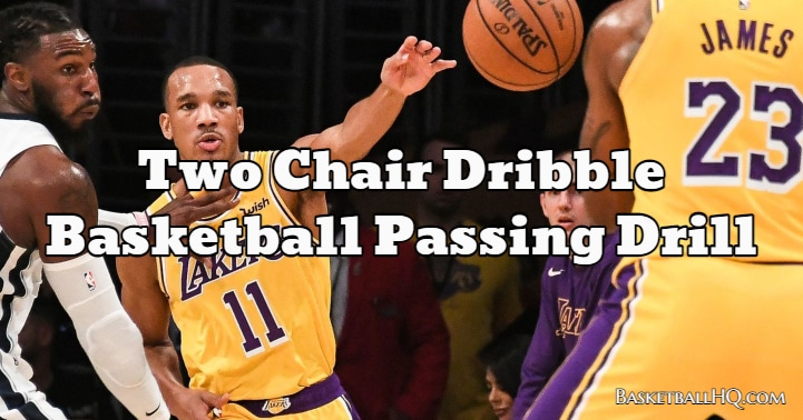 Two Chair Dribble Basketball Passing Drill